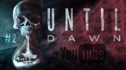 Until Dawn z YouTube 2 #2 ~Komplikacje~
