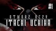 Otwórz oczy: Itachi Uchiha #1