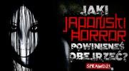 Który japoński horror powinieneś obejrzeć?