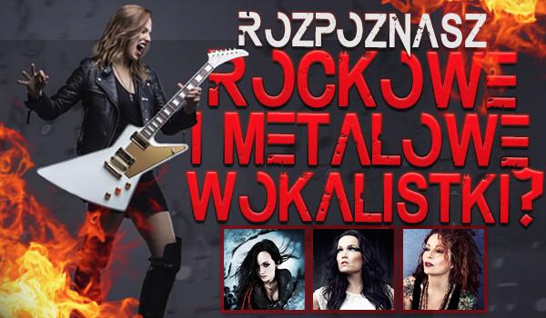 Czy rozpoznasz rockowe i metalowe wokalistki?
