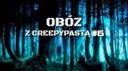 Obóz z creepypastami #6