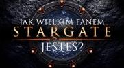 Jak wielkim fanem Stargate jesteś?
