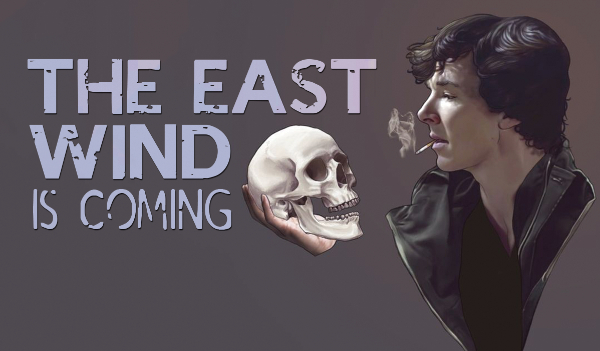 THE EAST WIND IS COMING #1 – I that am lost…