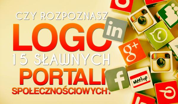Czy rozpoznasz loga 15 sławnych portali społecznościowych?