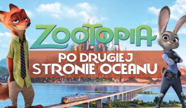 Zootopia – Po drugiej stronie oceanu #1