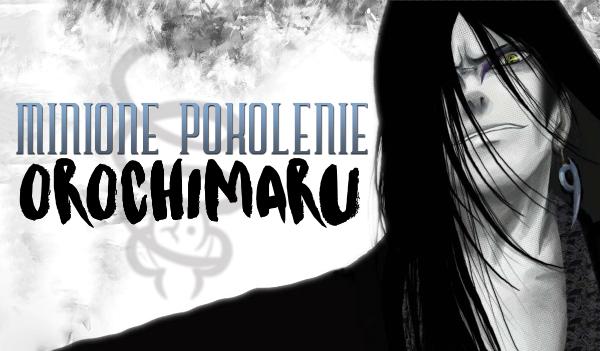 Minione pokolenie: Orochimaru #1