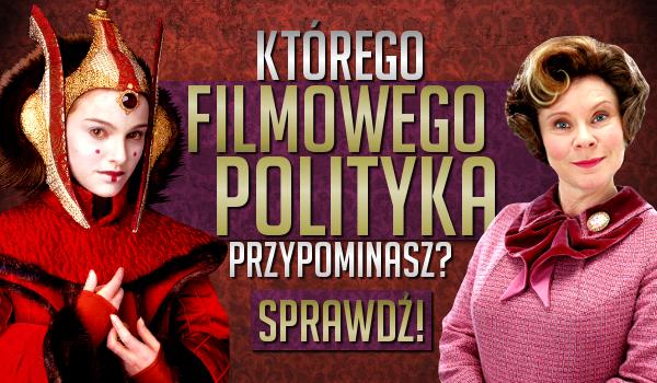 Którego filmowego polityka przypominasz?