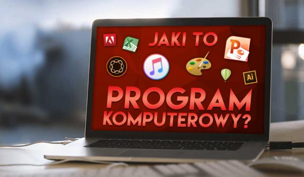 Jaki to program komputerowy?