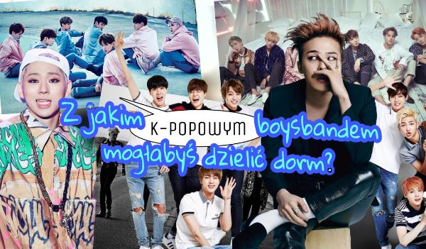 Z jakim k-popowym boysbandem dzieliłabyś dorm?