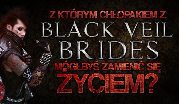 """Z którym chłopakiem z """"Black Veil Brides"""" mógłbyś zamienić się życiem?"""