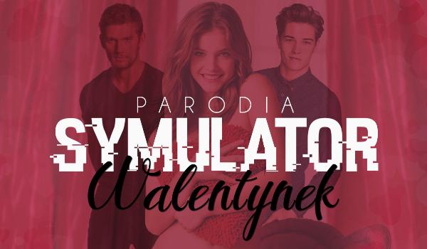 Symulator Walentynek! – PARODIA