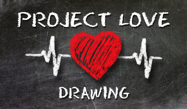 """""""Project Love"""" – Drawing"""