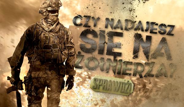 Czy nadajesz się na żołnierza?