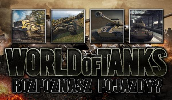 """Czy zgadniesz, jak nazywają się poszczególne pojazdy z """"World of Tanks""""?"""