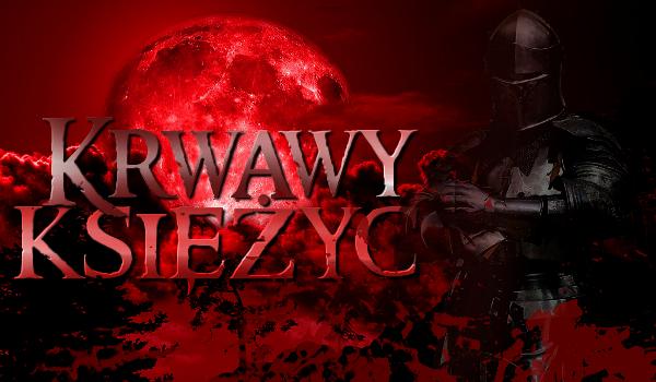 Krwawy księżyc – sezon 1 Mroczny Rycerz #PROLOG