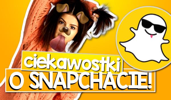 Ciekawostki o Snapchacie!