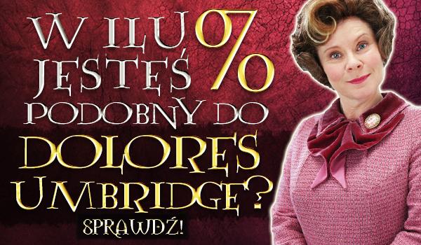 W ilu procentach jesteś podobny do Dolores Umbridge?