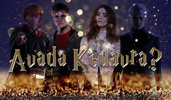 Avada Kedavra? #ONE SHOT