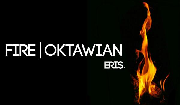 Fire – Oktawian
