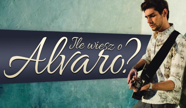 Ile wiesz o Alvaro?