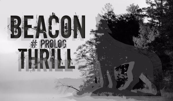 Beacon Thrill #Prolog