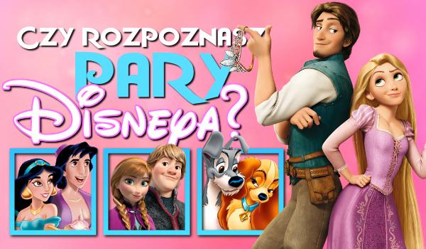 Czy rozpoznasz pary i małżeństwa Disneya?
