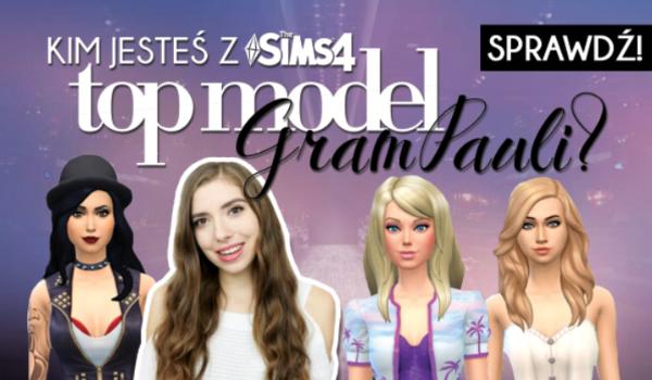 Kim jesteś z The Sims 4 – Top Model GramPaula?