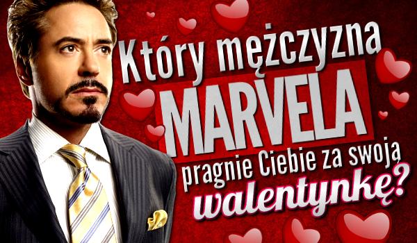 Który mężczyzna z Marvela pragnie Ciebie za swoją walentynkę?