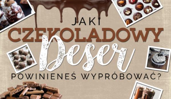 Jaki czekoladowy deser powinieneś wypróbować?