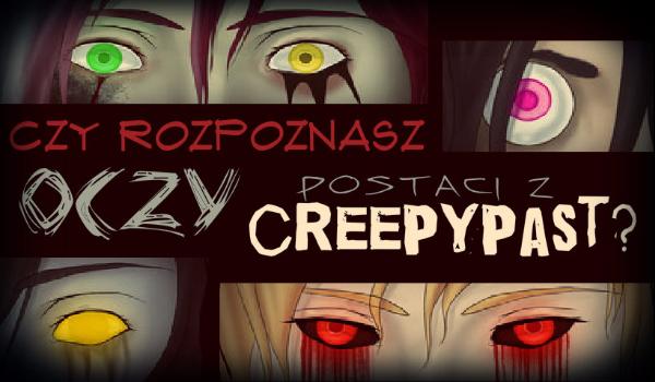 Czy rozpoznasz oczy postaci z Creepypast?