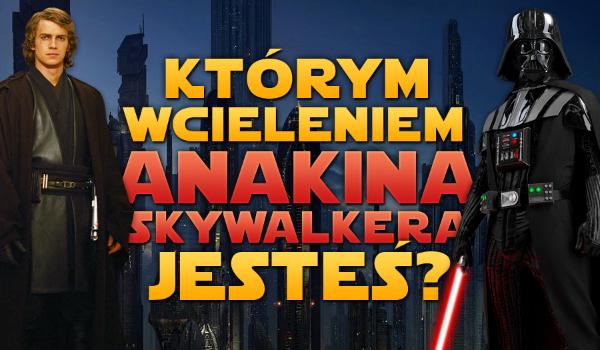 Którym wcieleniem Anakina Skywalkera jesteś?