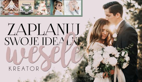 Kreator: Zaplanuj swoje idealne wesele!