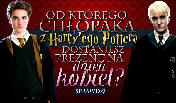 Od którego chłopaka z Harry'ego Pottera dostaniesz prezent na Dzień Kobiet?