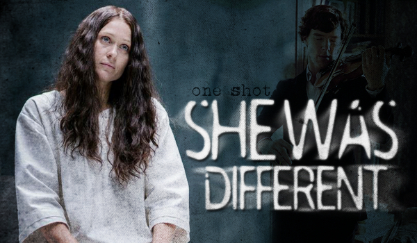 SHE WAS DIFFERENT – Sherlock