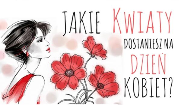Jakie kwiaty dostaniesz na Dzień Kobiet?