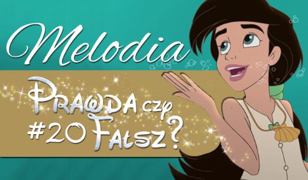 Prawda czy fałsz? – Księżniczki Disneya #20 Melodia