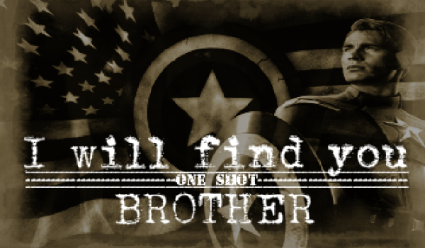 I will find you brother – One Shot