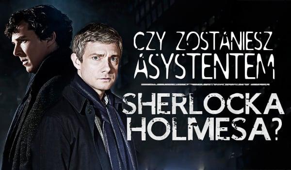 Czy zostaniesz asystentem Sherlocka Holmesa?