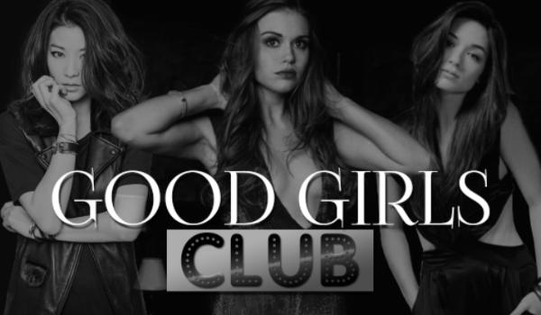 Good Girls Club #1
