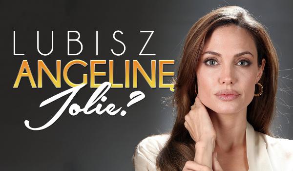 Zgadnę czy lubisz Angelinę Jolie? #3