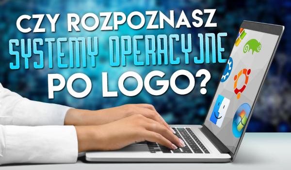 Czy rozpoznasz systemy operacyjne po logo?