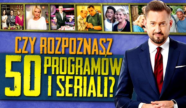 Rozpoznasz 50 programów i seriali?