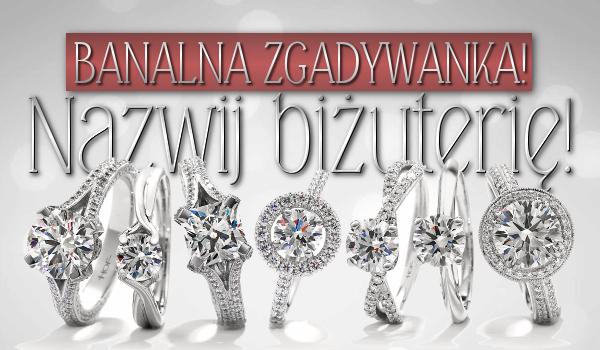 Banalna zgadywanka – nazwij biżuterię!