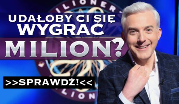 """Czy wygrałbyś milion w teleturnieju """"Milionerzy""""?"""