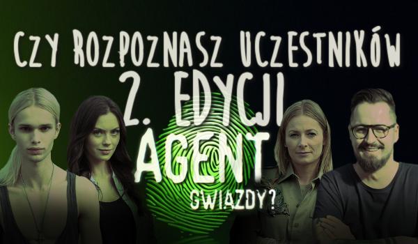 """Czy rozpoznasz uczestników 2. edycji """"Agenta Gwiazdy""""?"""