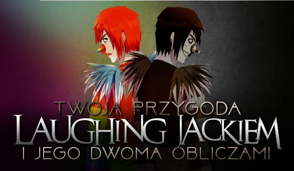 Twoja przygoda z Lauhging Jackiem i jego dwoma obliczami #1