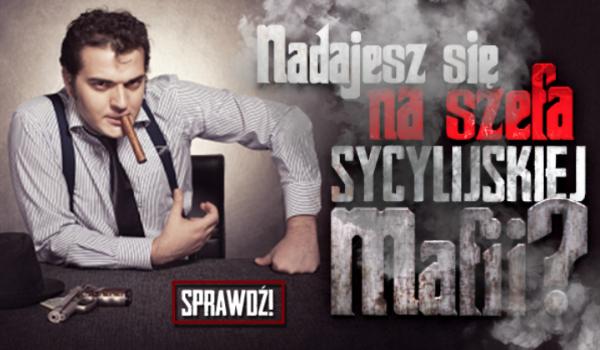 Czy nadajesz się na szefa sycylijskiej mafii?