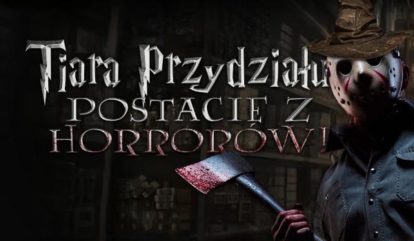 Tiara Przydziału – postacie z horrorów!