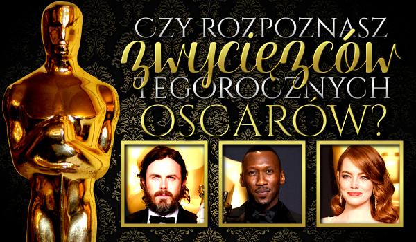 Czy rozpoznasz zwycięzców tegorocznych Oscarów?
