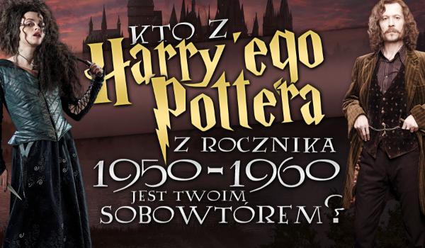 """Kto z """"Harry'ego Pottera"""" z rocznika 1950-1960 jest Twoim sobowtórem?"""